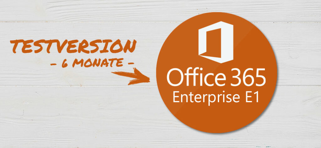 Office 365 E1 Testversion